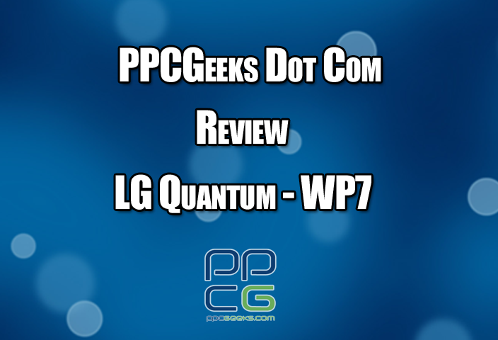 PPCGeeks Review – The LG Quantum